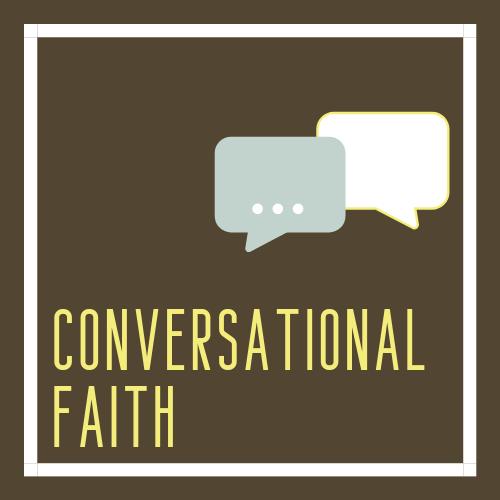 Conversational Faith